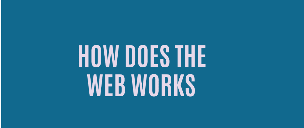 Cover image for How does the web works