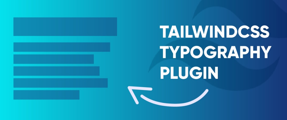 Cover image for How to Use the TailwindCSS Typography Plugin