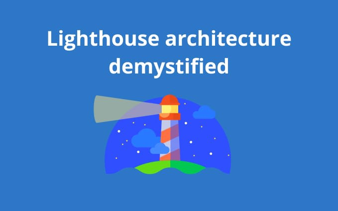 Lighthouse architecture demystified
