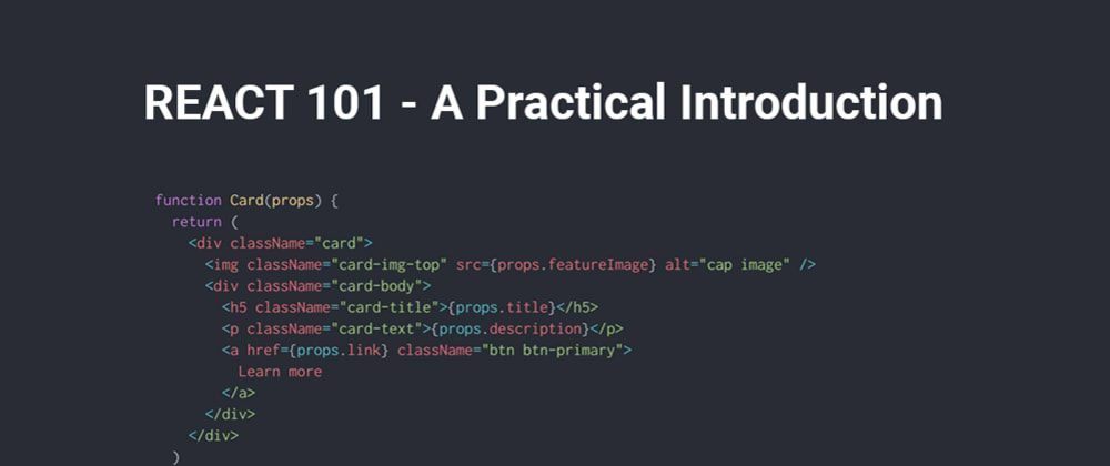 Cover image for React 101 - The Practical Introduction
