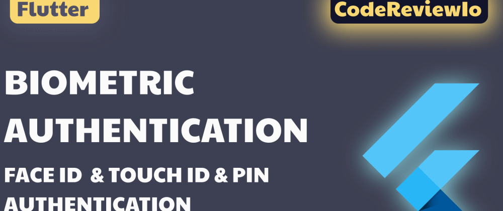 Cover image for Flutter   Biometric Authentication