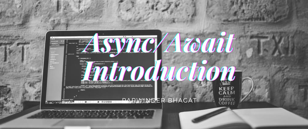 Cover image for Async/Await: Introduction