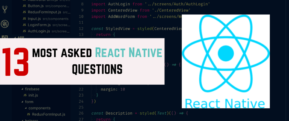 Cover image for 13 Most Asked React Native Questions