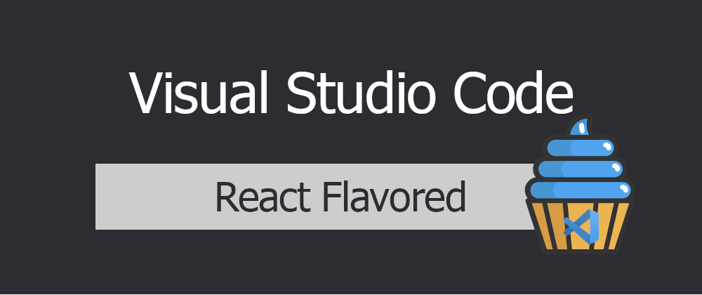Cover image for VSCode - React Flavored
