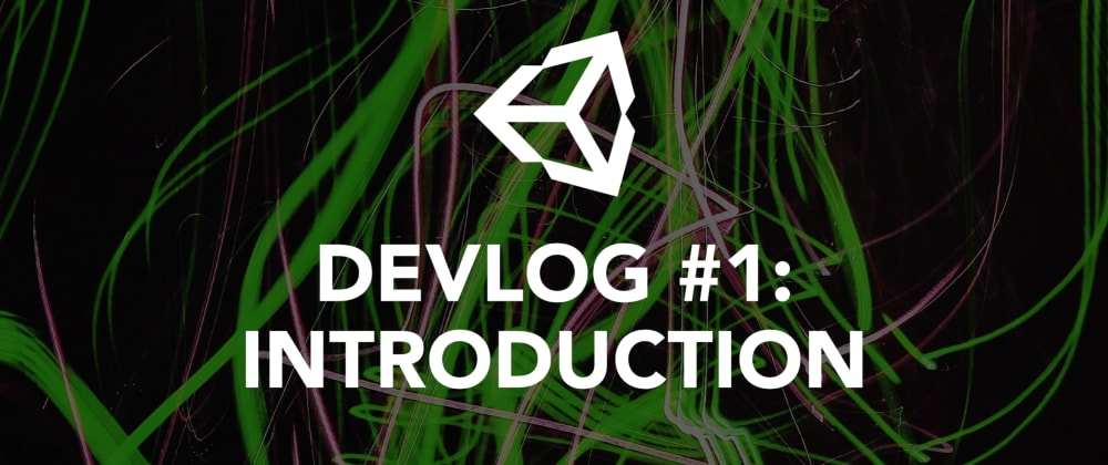 Cover image for Unity DevLog #1: Introducing the project