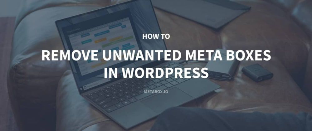 Cover image for How to Remove Unwanted Meta Boxes in WordPress