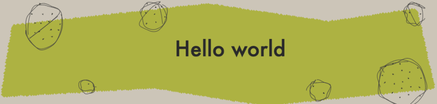 green polygon, text that says hello world, ugly circles with weird dots