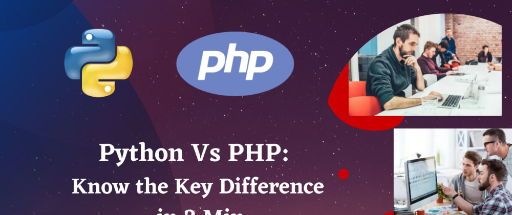 Cover image for Python Vs PHP: Know the Key Difference in 2 Min