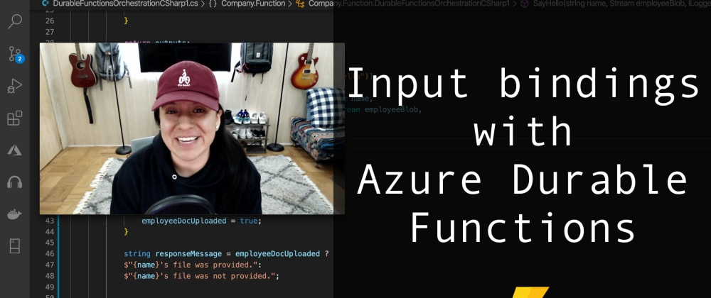 Cover image for Input bindings with Azure Durable Functions