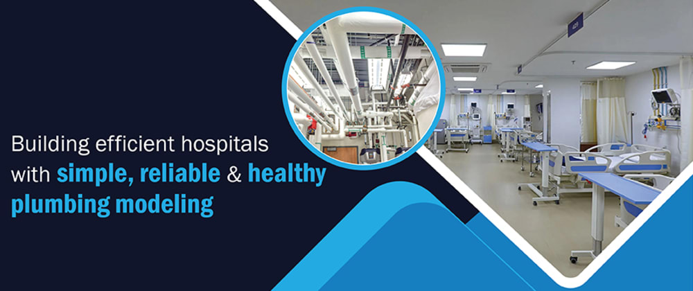 Cover image for Reliable and Effective Hospital Plumbing Design to Improve Operational Efficiencies