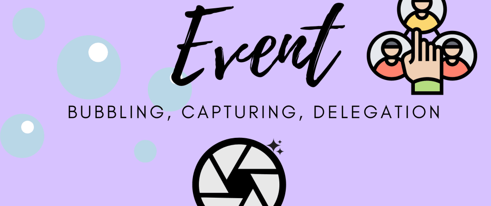 Cover image for 💡Know The Differences Between Event Capturing, Bubbling & Delegation  in JS