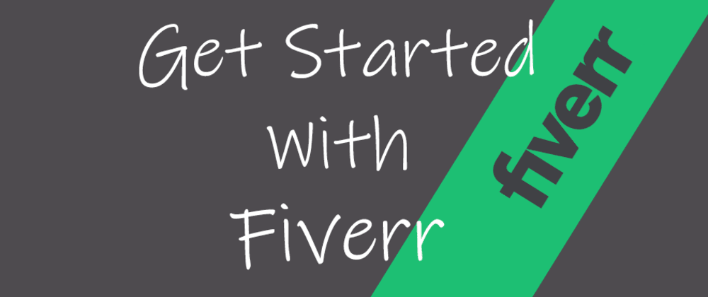 Cover image for Get Started With Fiverr