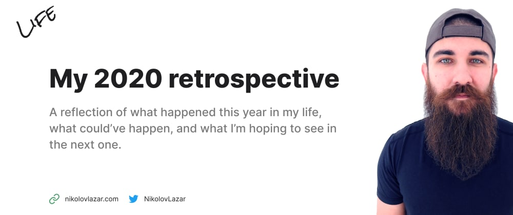 Cover image for My 2020 retrospective: the best and the weirdest year so far