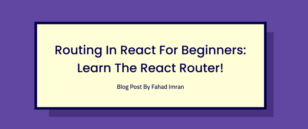Cover image for Routing in React for Beginners: Learn the React Router in 5 minutes!