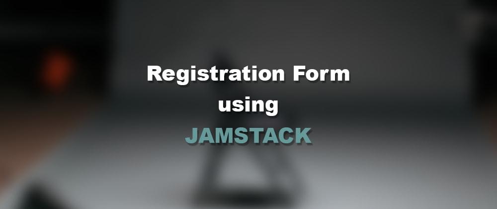 Cover image for Jamstack Registration Form