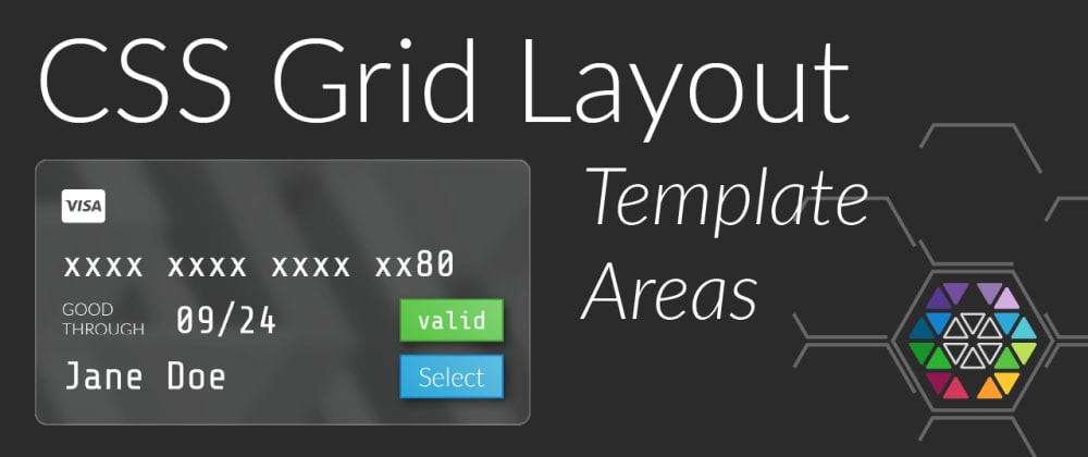 Cover image for CSS Grid Layout Template Areas (Secrets of Painless Layout)