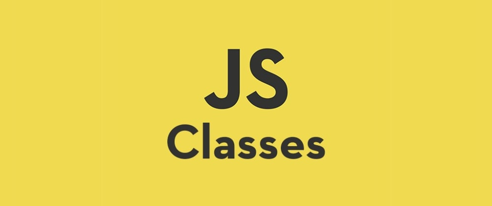 Cover image for An Easy Guide To Understanding Classes In JavaScript