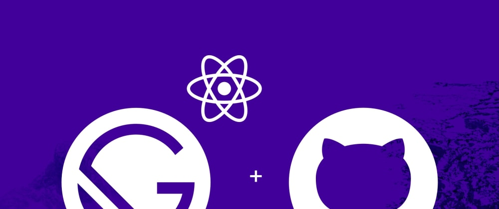 Cover image for Deploy a Static React Blog using GatsbyJS and Github