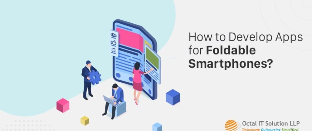 Cover image for How to Develop Apps for Foldable Smartphones?