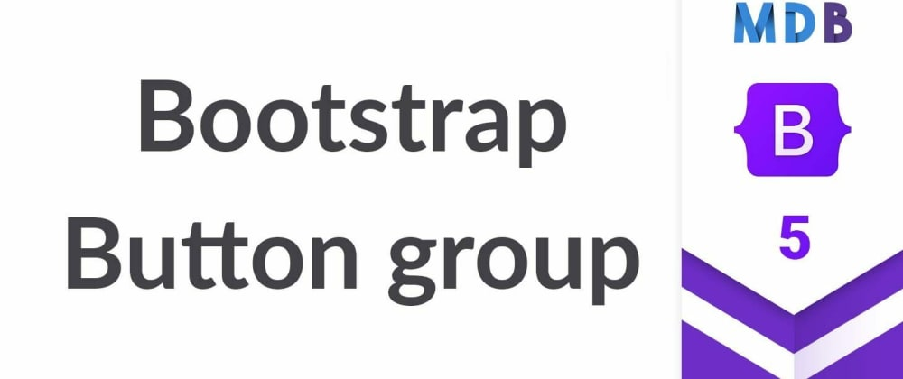 Cover image for Bootstrap 5 Button Group