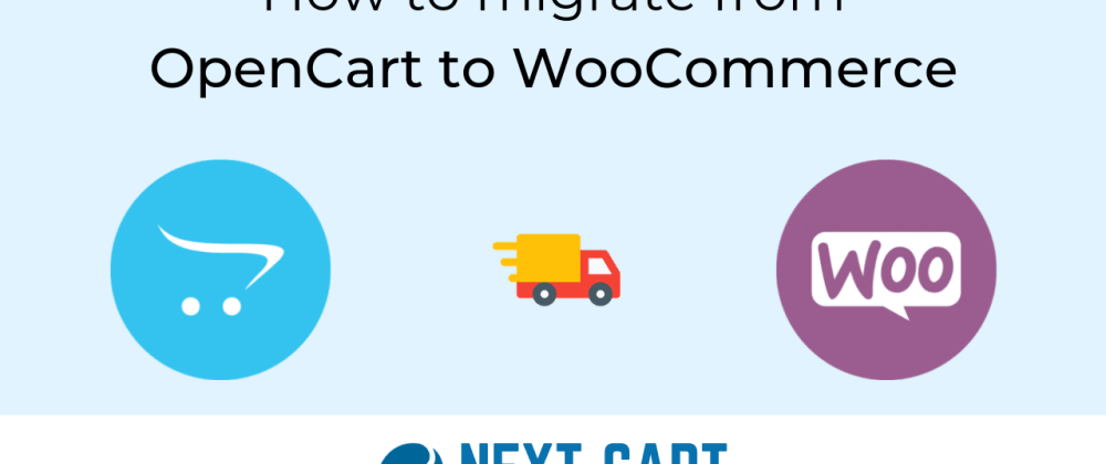 Cover image for Migrate from OpenCart to WooCommerce with Next-Cart