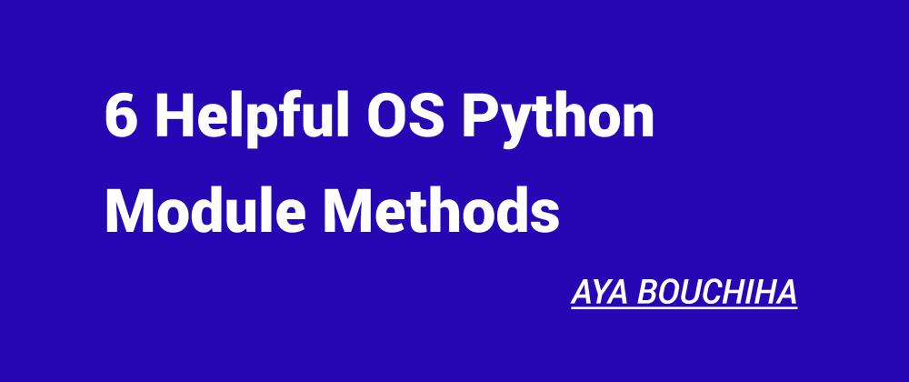 Cover image for 6 Helpful OS Module Methods