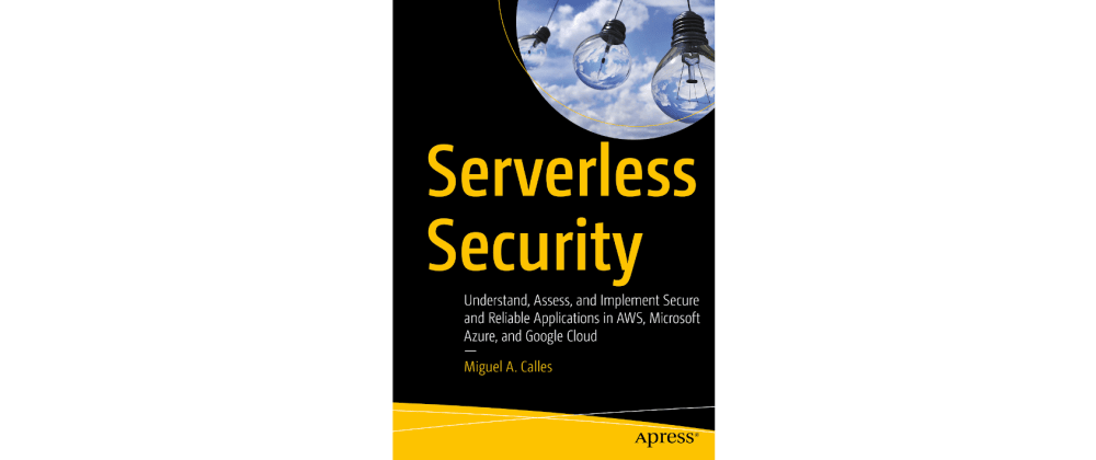 Cover image for Why I wrote a Serverless Security book