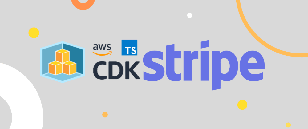Cover image for Building a Stripe Webhook Server in Typescript with AWS CDK - Part 1