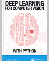 Deep Learning for Computer Vision with Python by Adrian Rosebrock