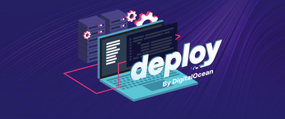 Cover image for DigitalOcean deploy conference - June 2021 - All product sessions