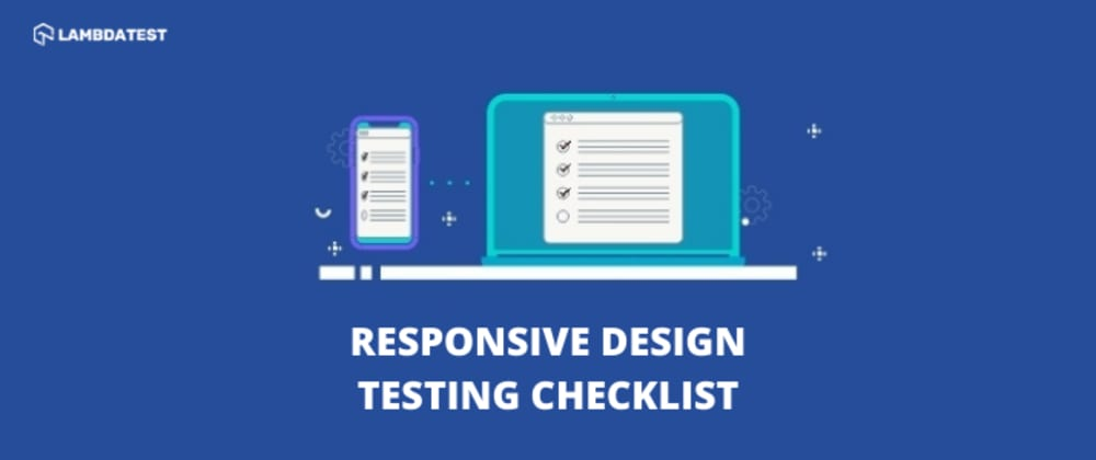 Cover image for Responsive Web Design Testing Checklist: All You Need to Know
