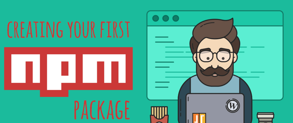 Cover image for Creating your first npm package