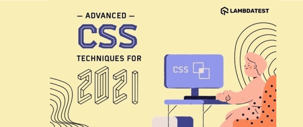 Cover Image for 15 Advanced CSS Techniques To Master In 2021
