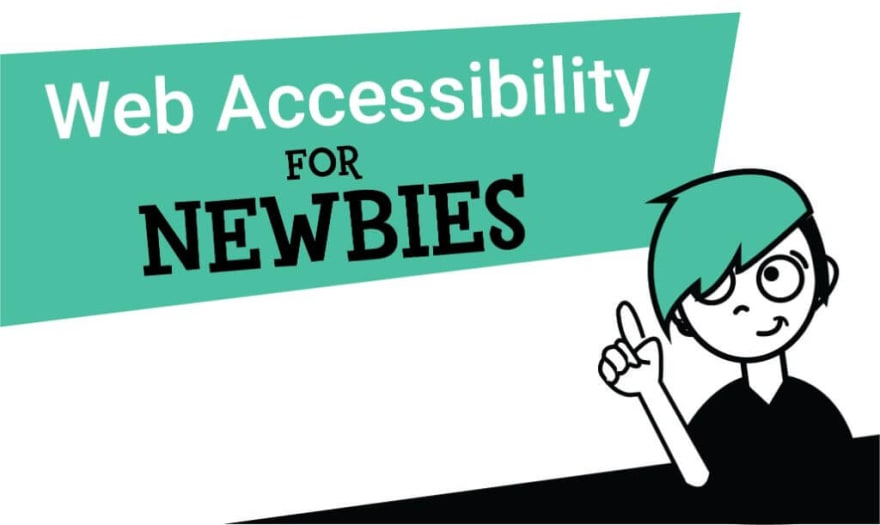 Web Accessibility for Newbies