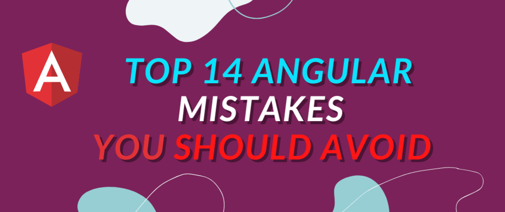Cover image for Top 14 Angular mistakes you should Avoid