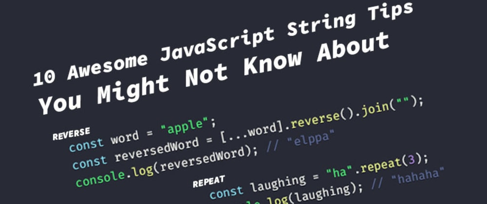 Cover image for 10 Awesome JavaScript String Tips You Might Not Know About