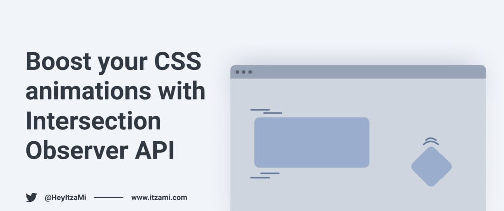 Cover image for Boost your CSS animations with Intersection Observer API
