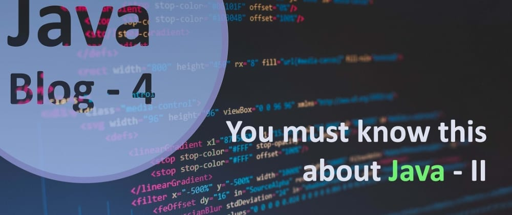 Cover image for You Must Know This About Java - II