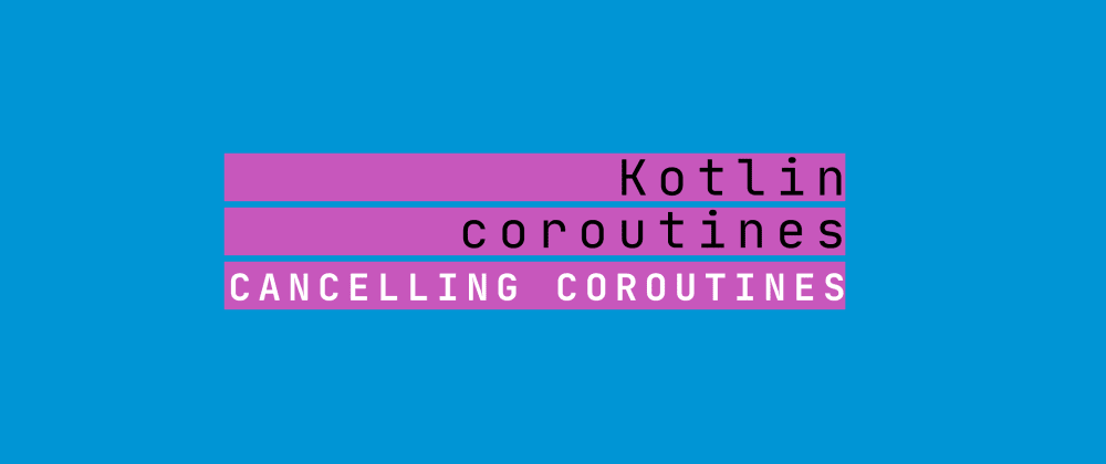 Cover image for Cancelling coroutines