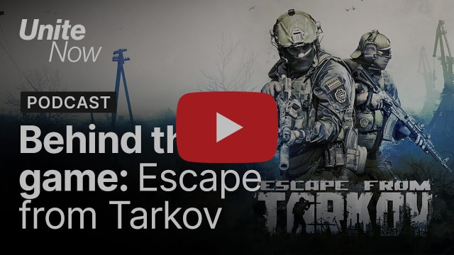 Behind the Game: Escape from Tarkov | Unite Now 2020