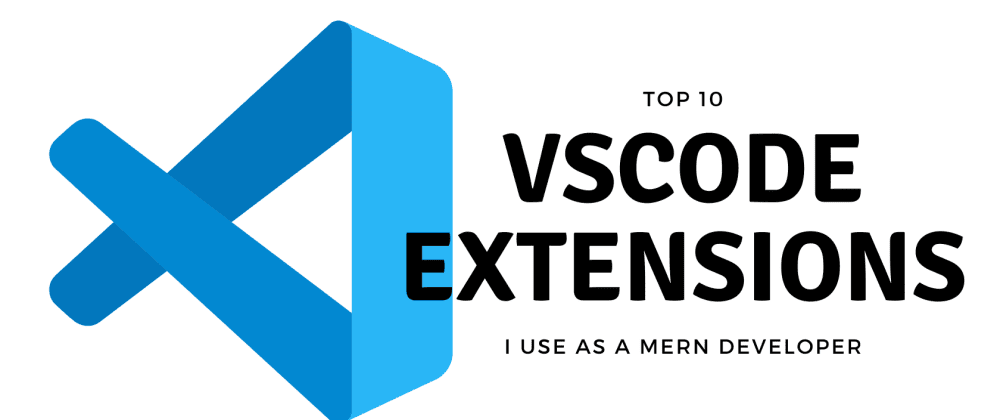 Cover image for Top 10 VScode Extensions that I use as a mern developer