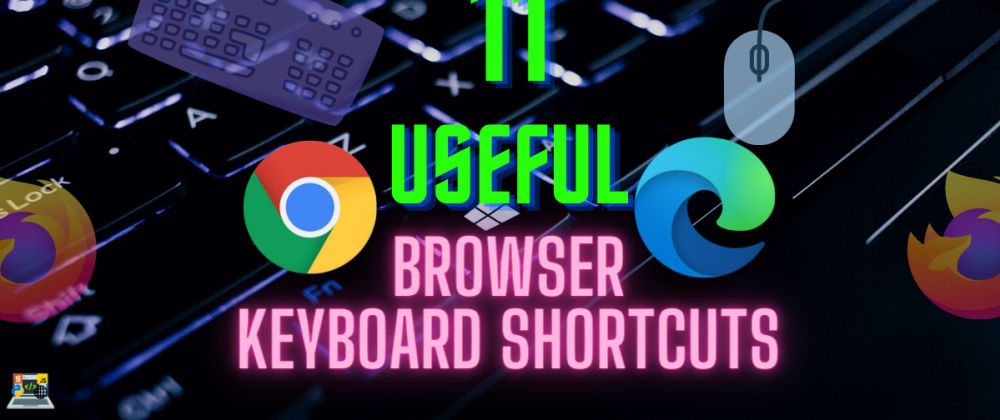 Cover image for ⚡ 11 Browser Keyboard Shortcuts that will stick to your fingers