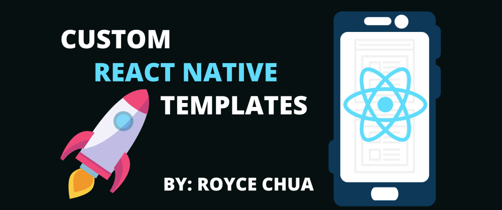 Cover image for How To Make Your Own Custom React Native Templates (2021)