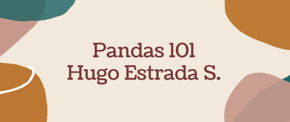 Cover image for Pandas 101 - pt. I: Introduction to Data Structures