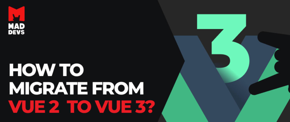 Cover image for How to migrate from Vue 2 to Vue 3?
