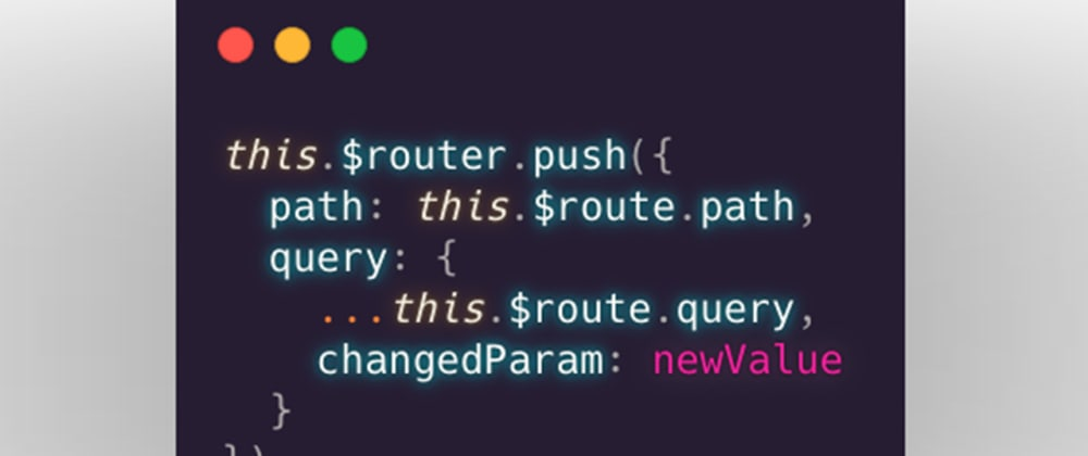 Cover image for Vue Quick Tip: Router queryParams in reusable component