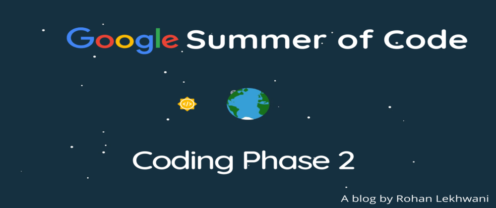 Cover image for GSoC Coding Phase 2: Challenge Is an Understatement