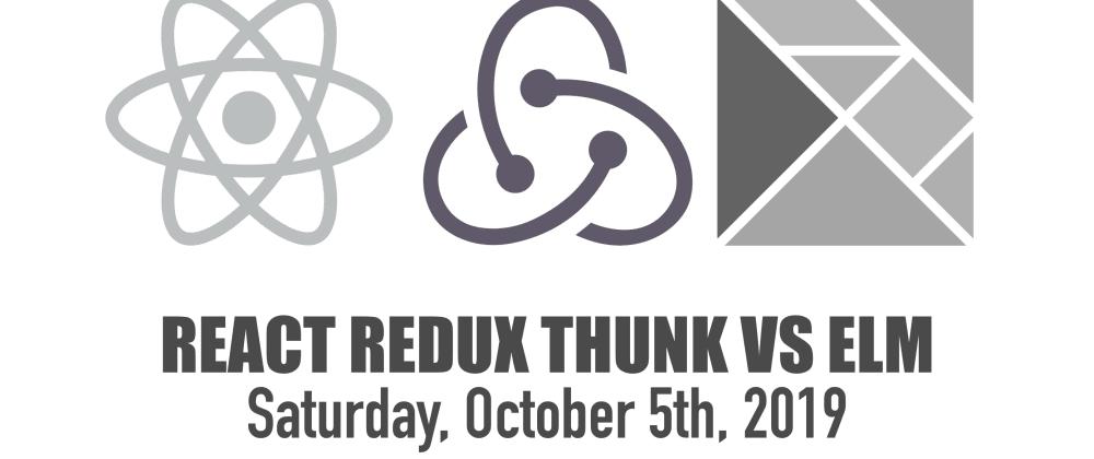 Cover image for React Redux Thunk vs Elm