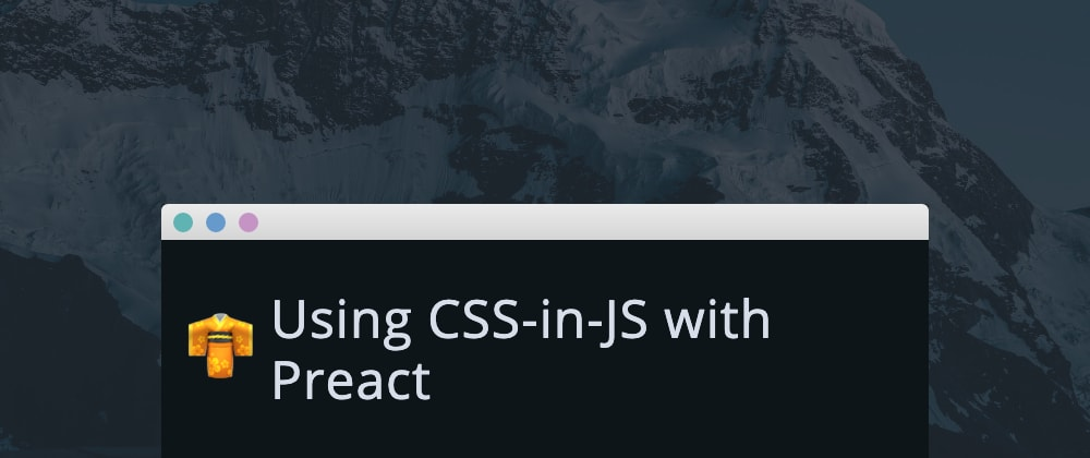 Cover image for Using CSS-in-JS with Preact