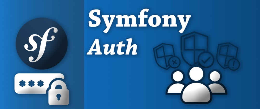 Cover image for Implement traditional auth system in Symfony with less code than ever